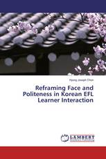 Reframing Face and Politeness in Korean EFL Learner Interaction