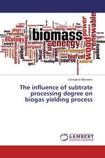 The influence of subtrate processing degree on biogas yielding process