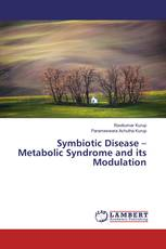Symbiotic Disease – Metabolic Syndrome and its Modulation