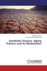 Symbiotic Disease- Aging Process and its Modulation