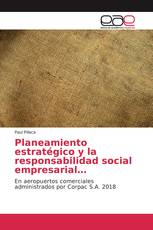 Planeamiento estratégico y la responsabilidad social empresarial…
