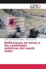 Reflexiones en torno a las cualidades estéticas del washi zokei