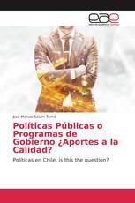 Políticas Públicas o Programas de Gobierno ¿Aportes a la Calidad?