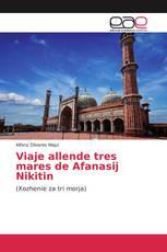 Viaje allende tres mares de Afanasij Nikitin