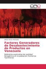 Factores Generadores de Desabastecimiento de Productos en Venezuela