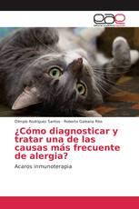 ¿Cómo diagnosticar y tratar una de las causas más frecuente de alergia?