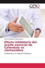 Efecto inhibitorio del aceite esencial de Caléndula vs clorhexidina