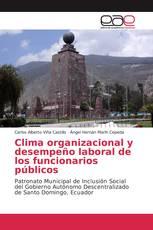 Clima organizacional y desempeño laboral de los funcionarios públicos