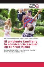 El ambiente familiar y la convivencia escolar en el nivel inicial
