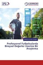 Profesyonel Futbolcularda Bireysel Değerler Üzerine Bir Araştırma