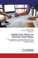 Halide Salts Effect on Stainless Steel Alloys