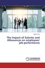 The Impact of Salaries and Allowances on employees' job performance