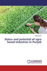 Status and potential of agro based Industries in Punjab