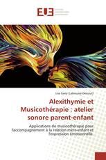 Alexithymie et Musicothérapie : atelier sonore parent-enfant