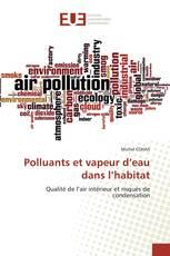 Polluants et vapeur d'eau dans l'habitat