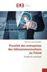 Fiscalité des entreprises des télécommunications au Tchad