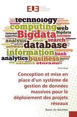 Conception et mise en place d'un système de gestion de données massives pour le déploiement des projets réseaux