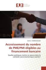 Accroissement du nombre de PME/PMI éligibles au financement bancaire