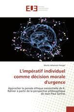 L'impératif individuel comme décision morale d'urgence