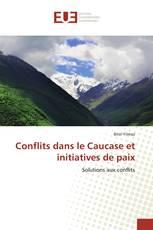 Conflits dans le Caucase et initiatives de paix