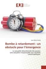 Bombe à retardement : un obstacle pour l'émergence