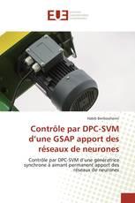 Contrôle par DPC-SVM d'une GSAP apport des réseaux de neurones