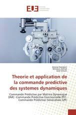 Theorie et application de la commande predictive des systemes dynamiques