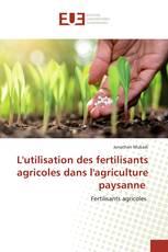 L'utilisation des fertilisants agricoles dans l'agriculture paysanne
