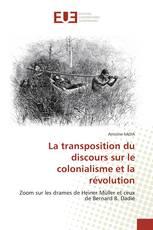 La transposition du discours sur le colonialisme et la révolution
