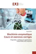 Biochimie enzymatique Cours et exercices corrigés