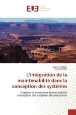 L'intégration de la maintenabilité dans la conception des systèmes