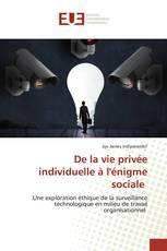 De la vie privée individuelle à l'énigme sociale