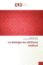 La biologie du nihilisme médical
