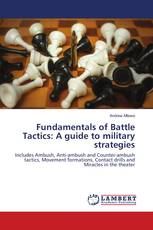 Fundamentals of Battle Tactics: A guide to military strategies