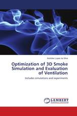 Optimization of 3D Smoke Simulation and Evaluation of Ventilation