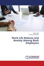 Work Life Balance and Anxiety Among Bank Employees