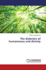The dialectics of humaneness and divinity