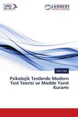 Psikolojik Testlerde Modern Test Teorisi ve Madde Yanıt Kuramı