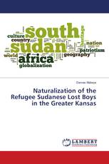 Naturalization of the Refugee Sudanese Lost Boys in the Greater Kansas
