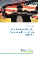 Mon Rêve Américain, Parcours de Héros ou Destin?