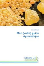 Mon (votre) guide Ayurvedique