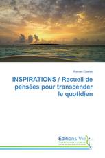 INSPIRATIONS / Recueil de pensées pour transcender le quotidien