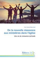 De la nouvelle niassance aux ministères dans l'église