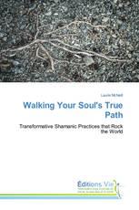 Walking Your Soul's True Path