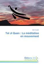 Taï Ji Quan : La méditation en mouvement