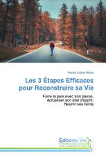 Les 3 Étapes Efficaces pour Reconstruire sa Vie