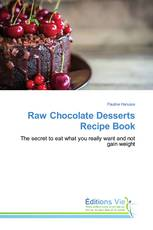 Raw Chocolate Desserts Recipe Book