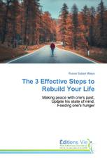 The 3 Effective Steps to Rebuild Your Life