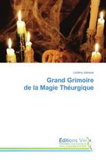 Grand Grimoire de la Magie Théurgique