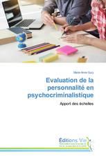 Evaluation de la personnalité en psychocriminalistique